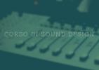 """Corso """"Sound design – microfoni e registrazione"""""""