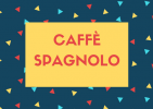 """Incontri di avvicinamento alla lingua spagnola """"Caffè spagnolo"""""""