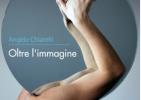 """Presentazione del libro """"Oltre l'immagine"""" di Angelo Chiarelli"""