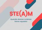 """Convegno """"STE(A)M, quando donne e scienza fanno squadra"""""""