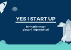 """Presentazione progetto """"Yes I Start Up"""""""